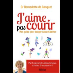 Bernadette de Gasquet livre J'aime pas courir